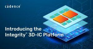 קיידנס מאיצה את החדשנות של פיתוח מערכות עם השקת הפלטפורמה פורצת הדרך Integrity 3D-IC